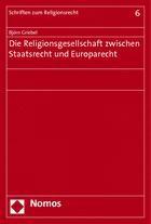 Abbildung von Griebel | Die Religionsgesellschaft zwischen Staatsrecht und Europarecht | 2014