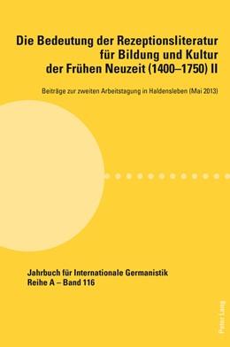 Abbildung von Roloff / Noe | Die Bedeutung der Rezeptionsliteratur für Bildung und Kultur der Frühen Neuzeit (1400–1750), Bd. II | 1. Auflage | 2014 | 116 | beck-shop.de