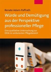 Würde und Demütigung aus der Perspektive professioneller Pflege | Adam-Paffrath, 2016 | Buch (Cover)