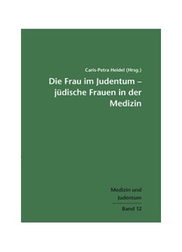 Abbildung von Heidel | Die Frau im Judentum – Jüdische Frauen in der Medizin | 1. Auflage | 2014 | 12 | beck-shop.de