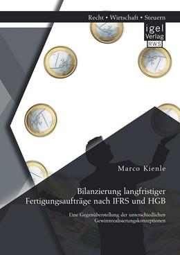 Abbildung von Kienle | Bilanzierung langfristiger Fertigungsaufträge nach IFRS und HGB | 2014 | Eine Gegenüberstellung der unt...