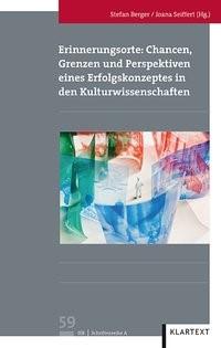 Abbildung von Berger / Seiffert | Erinnerungsorte: Chancen, Grenzen und Perspektiven eines Erfolgskonzeptes in den Kulturwissenschaften | 2014