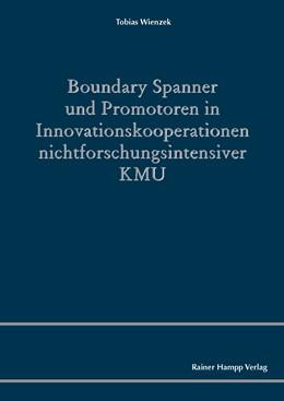 Abbildung von Wienzek | Boundary Spanner und Promotoren in Innovationskooperationen nichtforschungsintensiver KMU | 2014