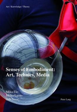 Abbildung von Luoto / Elo | Senses of Embodiment: Art, Technics, Media | 2014 | Art, Technics, Media | 3