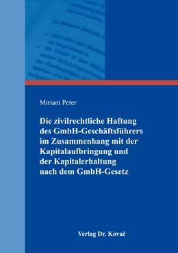 Abbildung von Peter | Die zivilrechtliche Haftung des GmbH-Geschäftsführers im Zusammenhang mit der Kapitalaufbringung und der Kapitalerhaltung nach dem GmbH-Gesetz | 2014 | 159