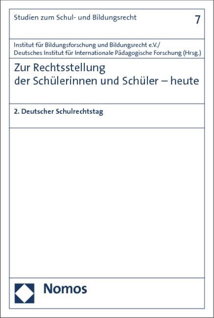 Zur Rechtsstellung der Schülerinnen und Schüler - heute   Institut für Bildungsforschung und Bildungsrecht e.V. / Deutsches Institut für Internationale Pädagogische Forschung, 2014   Buch (Cover)