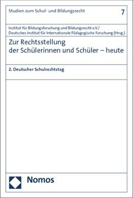 Abbildung von Institut für Bildungsforschung und Bildungsrecht e.V. / Deutsches Institut für Internationale Pädagogische Forschung | Zur Rechtsstellung der Schülerinnen und Schüler - heute | 2014 | 2. Deutscher Schulrechtstag | 7