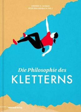 Abbildung von Schmid / Reichenbach   Die Philosophie des Kletterns   2014