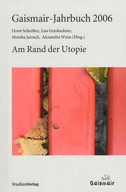 Abbildung von Schreiber / Gensluckner / Jarosch   Gaismair-Jahrbuch 2006   2005   Am Rand der Utopie   2006