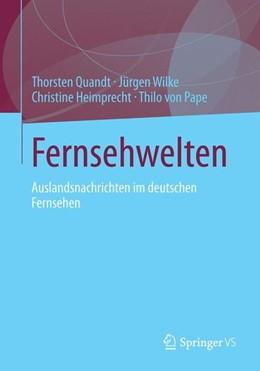 Abbildung von Quandt / Wilke / Heimprecht | Fernsehwelten | 2014 | 2013 | Auslandsnachrichten im deutsch...