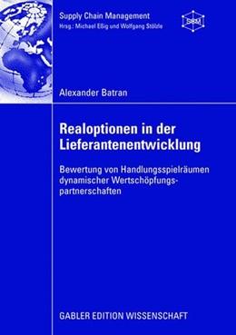 Abbildung von Batran | Realoptionen in der Lieferantenentwicklung | 2008 | 2008 | Bewertung von Handlungsspielrä...