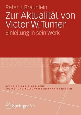 Abbildung von Bräunlein | Zur Aktualität von Victor W. Turner | 1. Auflage | 2012 | beck-shop.de