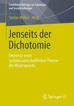 Abbildung von Müller | Jenseits der Dichotomie | 2013 | 2013 | Elemente einer sozialwissensch...