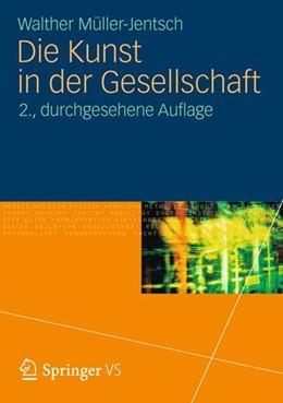 Abbildung von Müller-Jentsch | Die Kunst in der Gesellschaft | 2. Aufl. 2012 | 2012