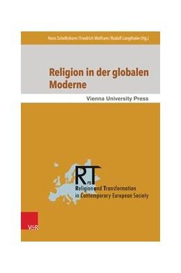 Abbildung von Langthaler / Schelkshorn / Wolfram   Religion in der globalen Moderne   2014   Philosophische Erkundungen   Band 007