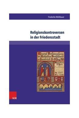 Abbildung von Mühlbauer | Religionskontroversen in der Friedensstadt | 2014