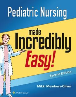Abbildung von Pediatric Nursing Made Incredibly Easy | 2014
