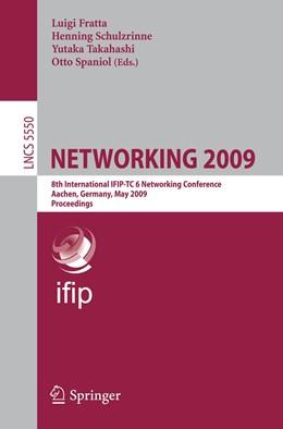 Abbildung von Fratta / Schulzrinne / Takahashi / Spaniol | NETWORKING 2009 | 2009 | 8th International IFIP-TC 6 Ne... | 5550
