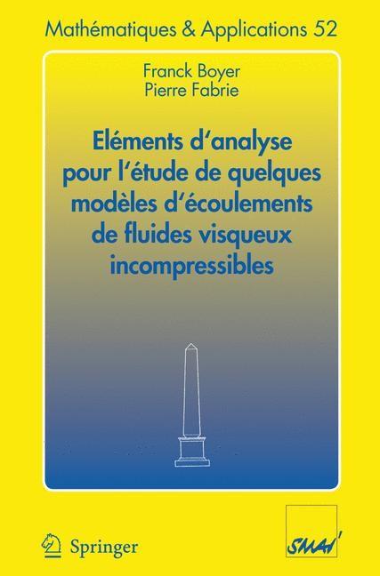 Eléments d'analyse pour l'étude de quelques modèles d'écoulements de fluides visqueux incompressibles | Boyer / Fabrie, 2005 | Buch (Cover)