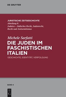 Abbildung von Sarfatti | Die Juden im faschistischen Italien | 1. Auflage | 2014 | Geschichte, Identität, Verfolg...