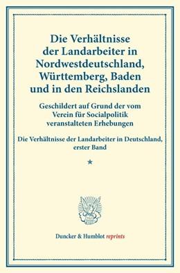 Abbildung von Die Verhältnisse der Landarbeiter in Nordwestdeutschland, Württemberg, Baden und in den Reichslanden. | 1. Auflage | 2014 | beck-shop.de