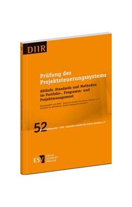 Abbildung von DIIR – Deutsches Institut für Interne Revision e. V. (Hrsg.) | Prüfung des Projektsteuerungssystems | 2014 | Abläufe, Standards und Methode... | 52