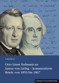 Abbildung von Beyer | Otto Linné Erdmann an Justus von Liebig – kommentierte Briefe von 1853 bis 1867 | 2014