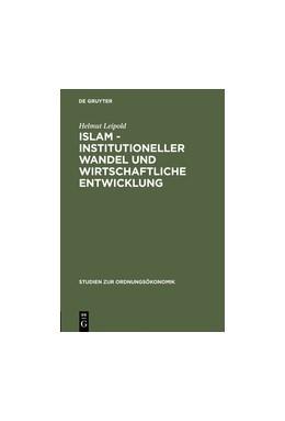 Abbildung von Leipold   Islam - Institutioneller Wandel und wirtschaftliche Entwicklung   Reprint 2016   2002   27