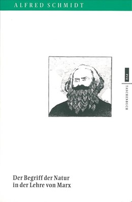 Abbildung von Schmidt   Der Begriff der Natur in der Lehre von Marx   5. Auflage   2016   Mit einem Nachwort zur 5. Aufl...