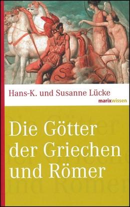 Abbildung von Lücke | Die Götter der Griechen und Römer | 4. Auflage | 2019 | beck-shop.de