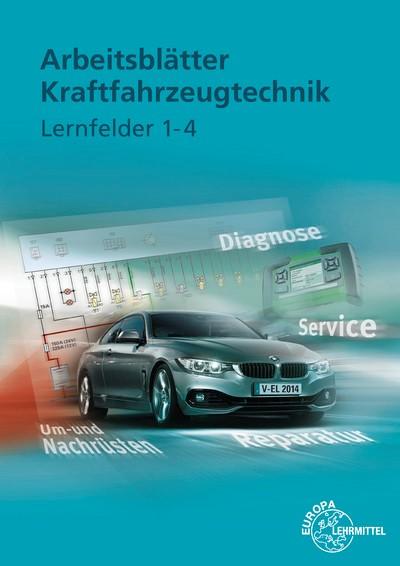Abbildung von Arbeitsblätter Kraftfahrzeugtechnik Lernfelder 1-4   3. Auflage   2014