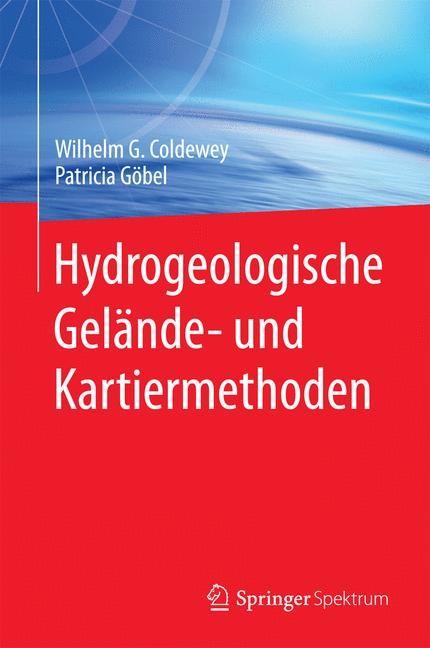Abbildung von Coldewey / Göbel | Hydrogeologische Gelände- und Kartiermethoden | 2015