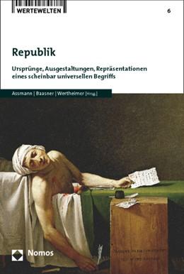 Abbildung von Assmann / Baasner / Wertheimer (Hrsg.) | Republik | 2014 | Ursprünge, Ausgestaltungen, Re... | 6