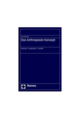 Abbildung von Kersten | Das Anthropozän-Konzept | 2014 | Kontrakt - Komposition - Konfl...