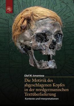 Abbildung von Ismantorp   Die Motivik des abgeschlagenen Kopfes in der nordgermanischen Textüberlieferung   1. Auflage   2014   beck-shop.de