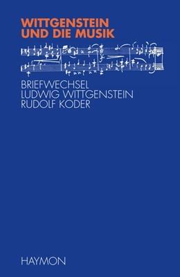 Abbildung von Alber / Seekircher / McGuiness | Wittgenstein und die Musik | 2014 | Briefwechsel Ludwig Wittgenste...