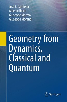 Abbildung von Cariñena / Ibort / Marmo | Geometry from Dynamics, Classical and Quantum | 2014