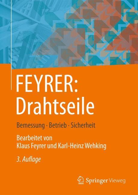 Abbildung von Feyrer / Wehking | FEYRER: Drahtseile | 3., bearbeitete und erweiterte Auflage | 2018