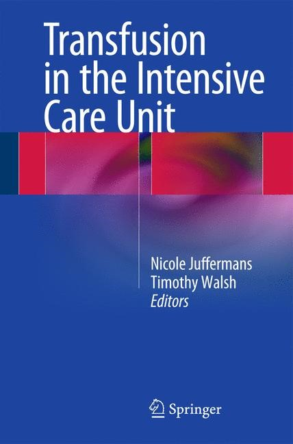 Abbildung von Juffermans / Walsh | Transfusion in the Intensive Care Unit | 2014