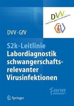 Abbildung von S2k-Leitlinie - Labordiagnostik schwangerschaftsrelevanter Virusinfektionen | 1. Auflage | 2014 | beck-shop.de