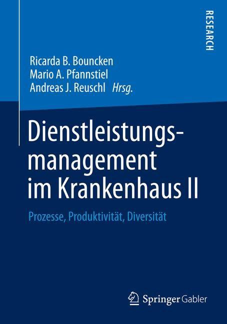 Dienstleistungsmanagement im Krankenhaus II | Bouncken / Pfannstiel / Reuschl | 2014, 2014 | Buch (Cover)