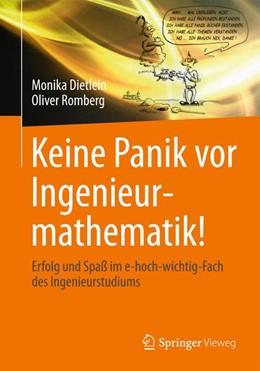 Abbildung von Dietlein / Romberg | Keine Panik vor Ingenieurmathematik! | 2014 | Erfolg und Spaß im e-hoch-wich...