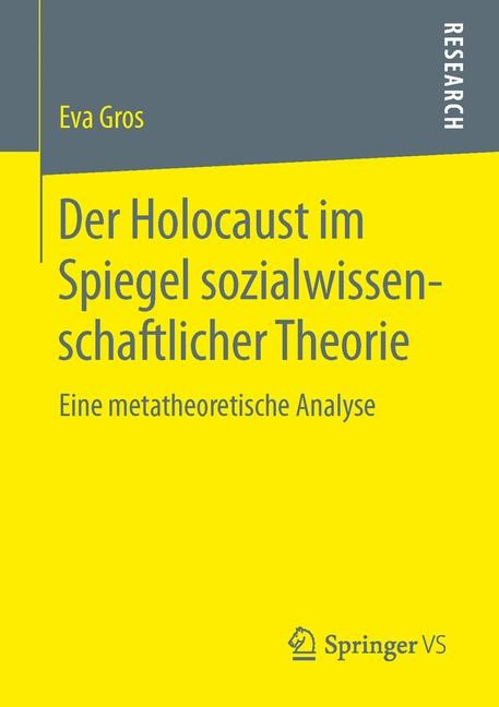 Abbildung von Gros   Der Holocaust im Spiegel sozialwissenschaftlicher Theorie   2014