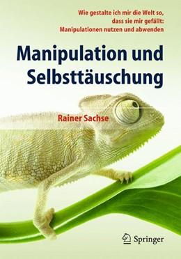 Abbildung von Sachse | Manipulation und Selbsttäuschung | 1. Auflage | 2014 | beck-shop.de