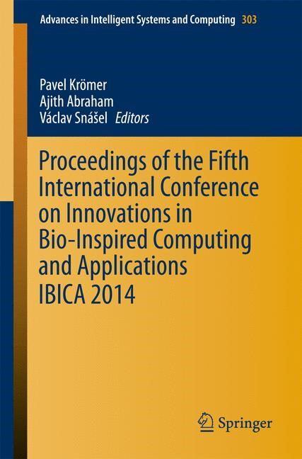 Proceedings of the Fifth International Conference on Innovations in Bio-Inspired Computing and Applications IBICA 2014 | Abraham / Kömer / Snášel, 2014 | Buch (Cover)