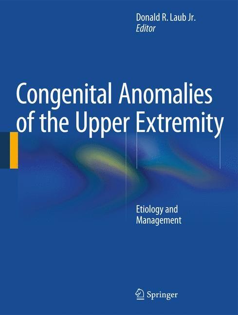 Abbildung von Laub Jr. | Congenital Anomalies of the Upper Extremity | 2014