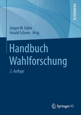 Abbildung von Falter / Schoen | Handbuch Wahlforschung | 2., überarbeitete Auflage | 2014