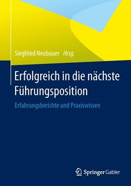 Abbildung von Neubauer | Erfolgreich in die nächste Führungsposition | 2014 | 2014 | Erfahrungsberichte und Praxisw...