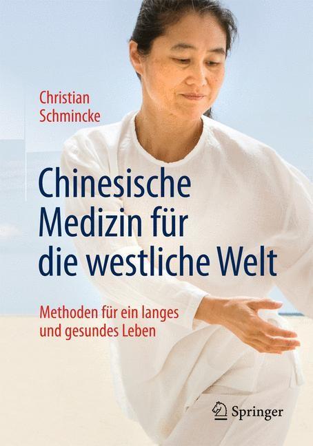 Abbildung von Schmincke | Chinesische Medizin für die westliche Welt | 5., aktualisierte und erweiterte Auflage | 2014