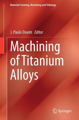 Abbildung von Davim   Machining of Titanium Alloys   1. Auflage   2014   beck-shop.de
